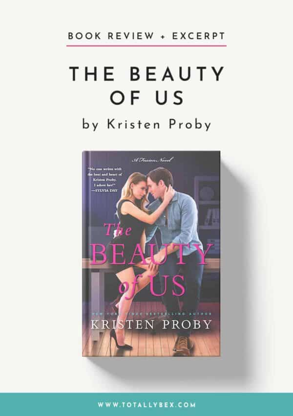 The Beauty of Us by Kristen Proby (Fusion #4) – Review + Excerpt