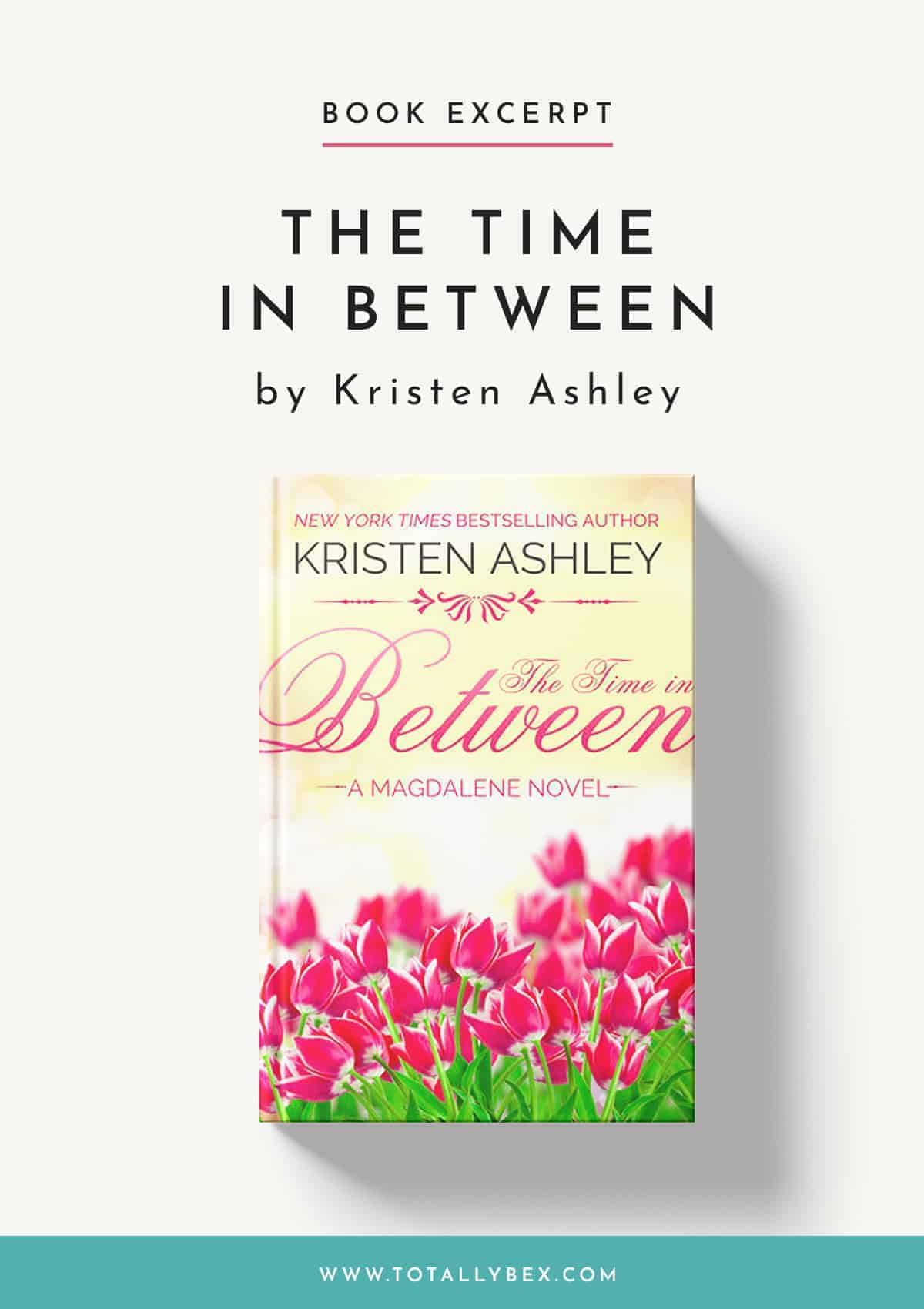 The Time in Between by Kristen Ashley-Book Excerpt