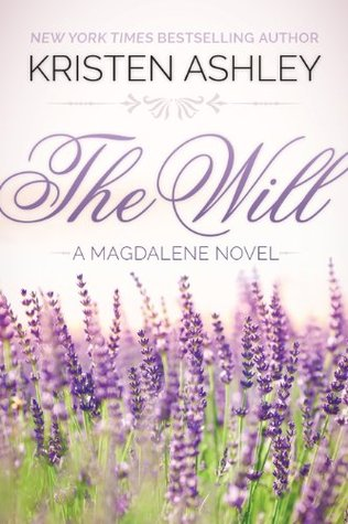 The Will by Kristen Ashley | Magdalene Series Book 1 | contemporary romance