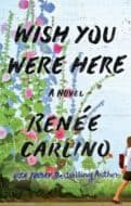 Wish You Were Here by Renee Carlino | contemporary romance