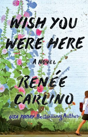 'Wish You Were Here' by Renée Carlino — A Beautiful Must-Read!