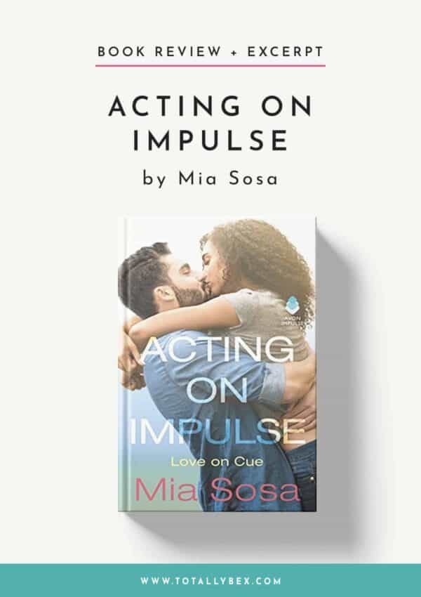 Acting on Impulse by Mia Sosa-Book Review+Excerpt