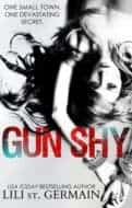 Gun Shy by Lili St. Germain | release date: October 6th, 2017 | psychological thriller