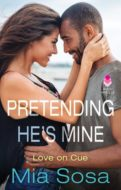 Pretending He's Mine by Mia Sosa | contemporary romance