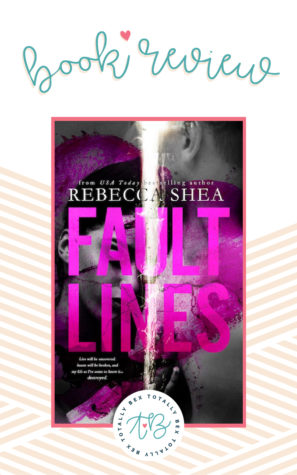 Book Review-Fault Lines by Rebecca Shea | contemporary romance