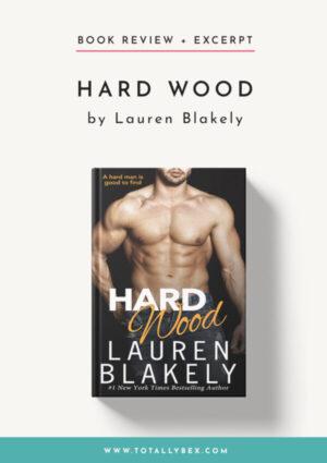 Hard Wood by Lauren Blakely-Book Review+Excerpt