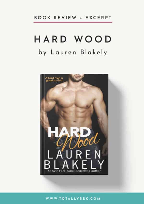 Hard Wood by Lauren Blakely-Book Review+Excerpt