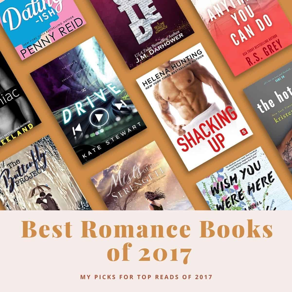 Totally Bex's list of the best romance books read in 2017 (including romantic comedy, sports romance, dark romance, historical fiction, mature YA, & more!)