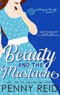 Beauty and the Mustache by Penny Reid-new cover