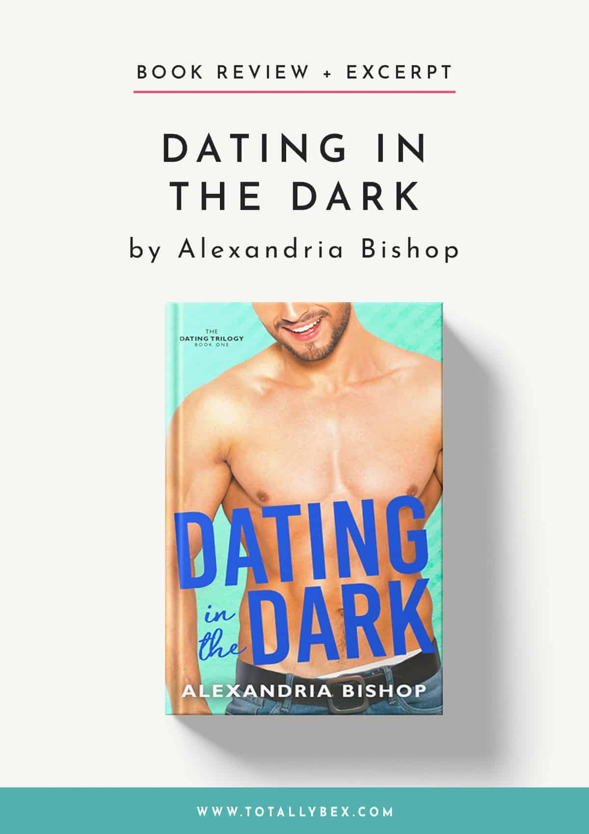 Dating in the Dark by Alexandria Bishop-Book Review+Excerpt
