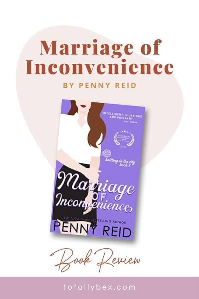Marriage of Inconvenience by Penny Reid is the phenomenal and final book in the Knitting in the City series featuring foul-mouthed Dan, mild-mannered Kat, and their marriage of convenience