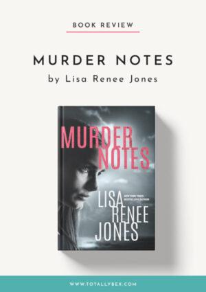 Murder Notes by Lisa Renee Jones-Book Review
