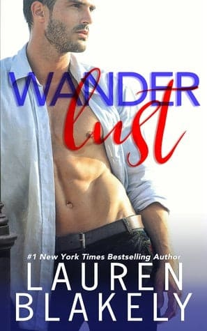 Wanderlust by Lauren Blakely | contemporary romance