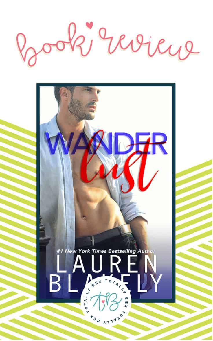 'Wanderlust' by Lauren Blakely — Review + Excerpt + Giveaway