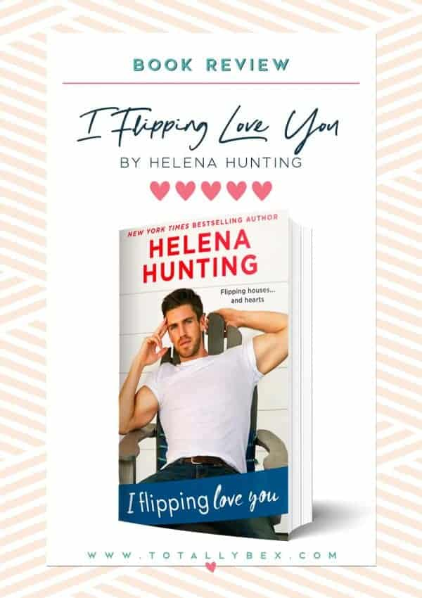 I Flipping Love You by Helena Hunting - BookReview