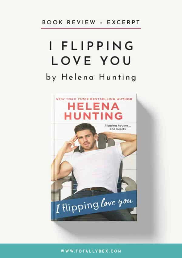 I Flipping Love You by Helena Hunting-Book Review+Excerpt