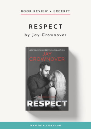 Respect by Jay Crownover-Book Review+Excerpt