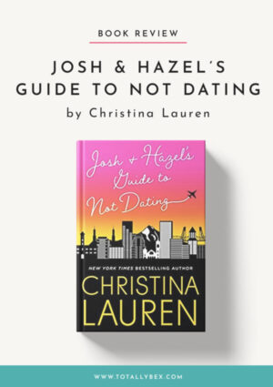 Nothing but Love for 'Josh and Hazel's Guide to Not Dating' by Christina Lauren