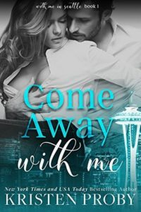 Come Away with Me by Kristen Proby | contemporary romance
