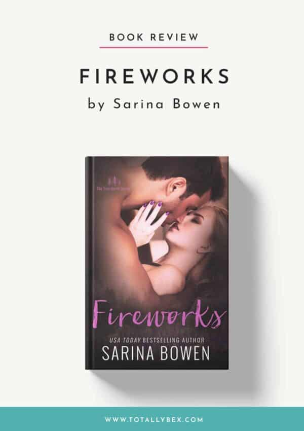 Fireworks by Sarina Bowen-Book Review