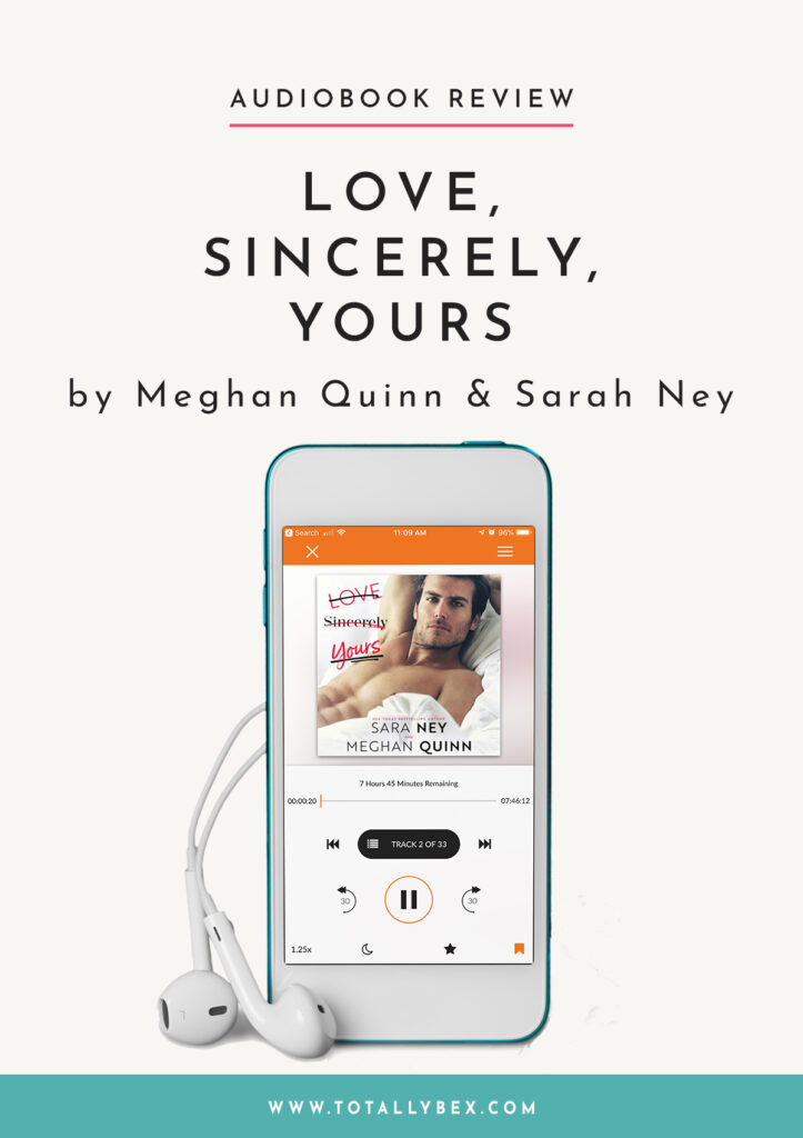 Love Sincerely Yours by Meghan Quinn and Sara Ney-Audibook Review