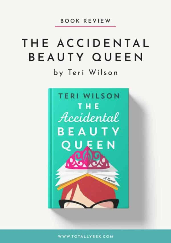 The Accidental Beauty Queen by Teri Wilson-Book Review