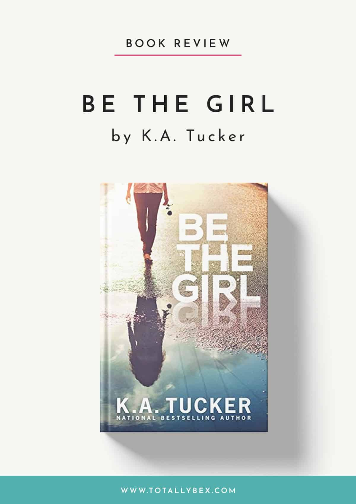 Be the Girl by KA Tucker-Book Review