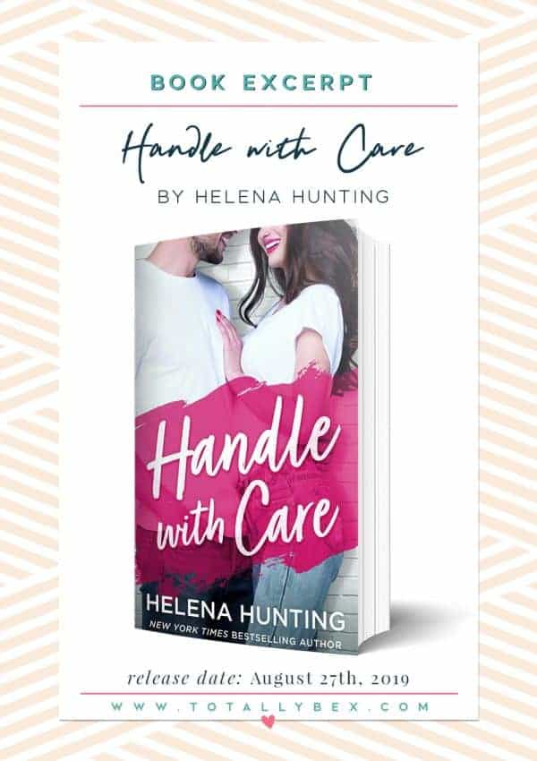 Read an excerpt of Handle with Care by Helena Hunting!