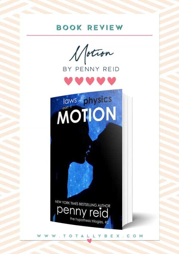 Motion by Penny Reid is the first book in the new Laws of Physics series