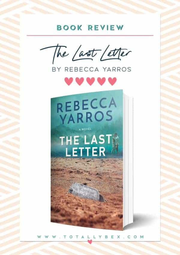 'The Last Letter' by Rebecca Yarros — A Powerful & Emotional Military Romance