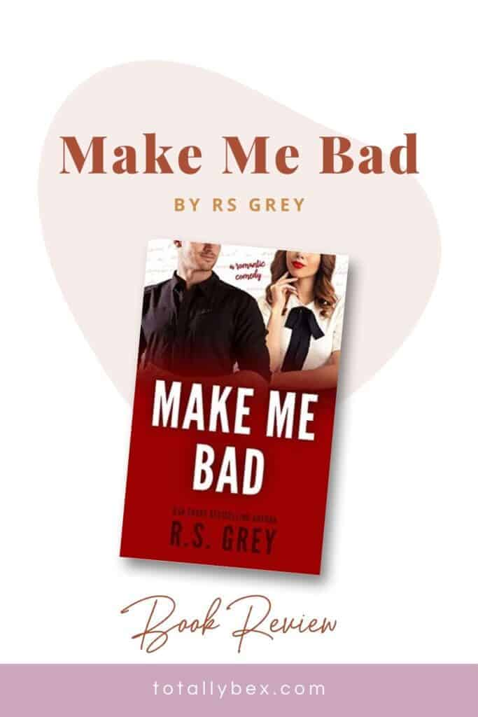 Make Me Bad by RS Grey is a standalone romantic comedy with a slow burn, opposites attract, forbidden relationship. So adorable and the opposite of bad!
