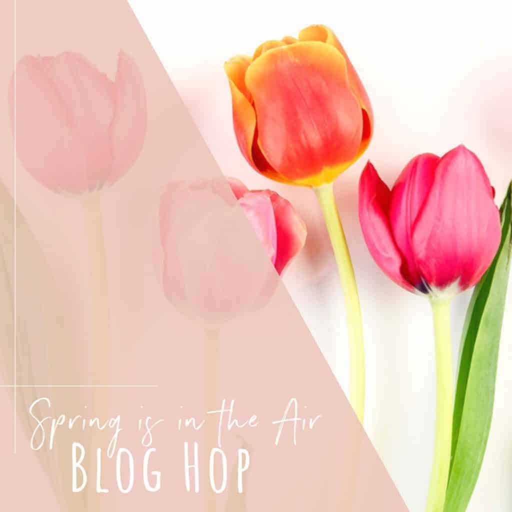 Spring is in the Air Blog Hop