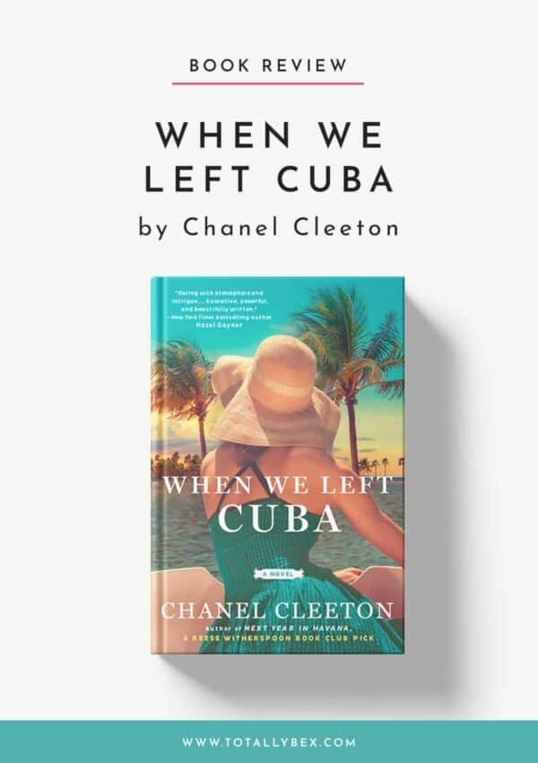 When We Left Cuba by Chanel Cleeton – Glamorous and Intriguing 60s Romance