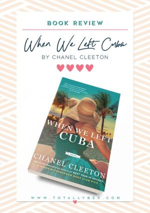 When We Left Cuba by Chanel Cleeton - Book Review