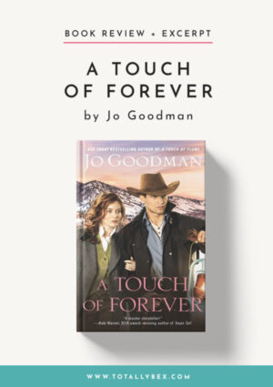 A Touch of Forever by Jo Goodman-Book Review+Excerpt