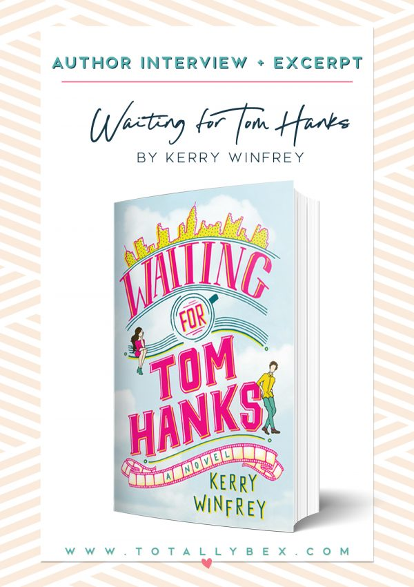 Waiting for Tom Hanks by Kerry Winfrey – Author Interview + Chapter Excerpt
