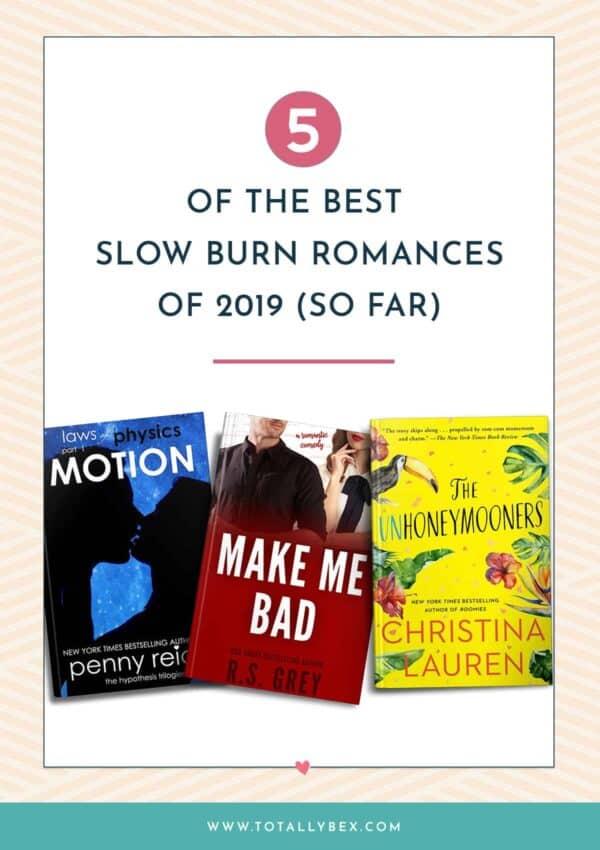 5 of the Best Slow Burn Romances of 2019 (so far)