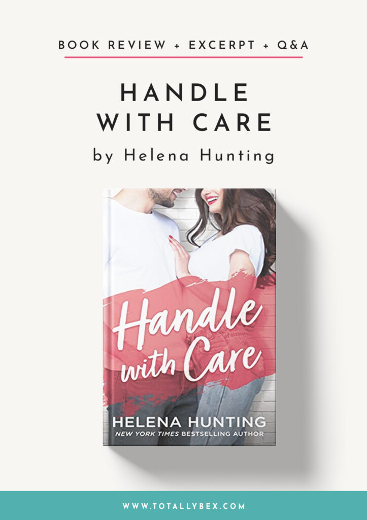 Handle with Care by Helena Hunting-Review+Excerpt+Q&A