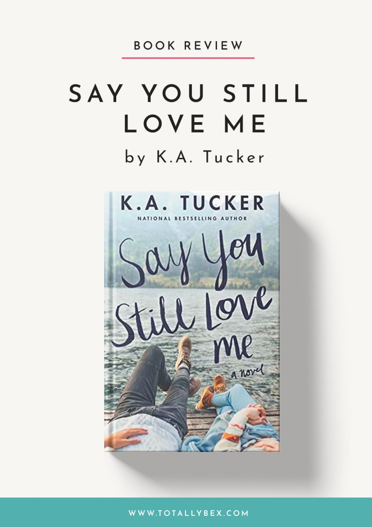Say You Still Love Me by KA Tucker