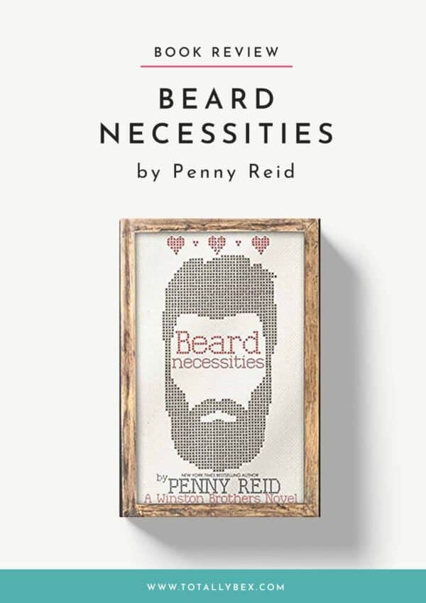 'Beard Necessities' by Penny Reid – The End of a Fave Series