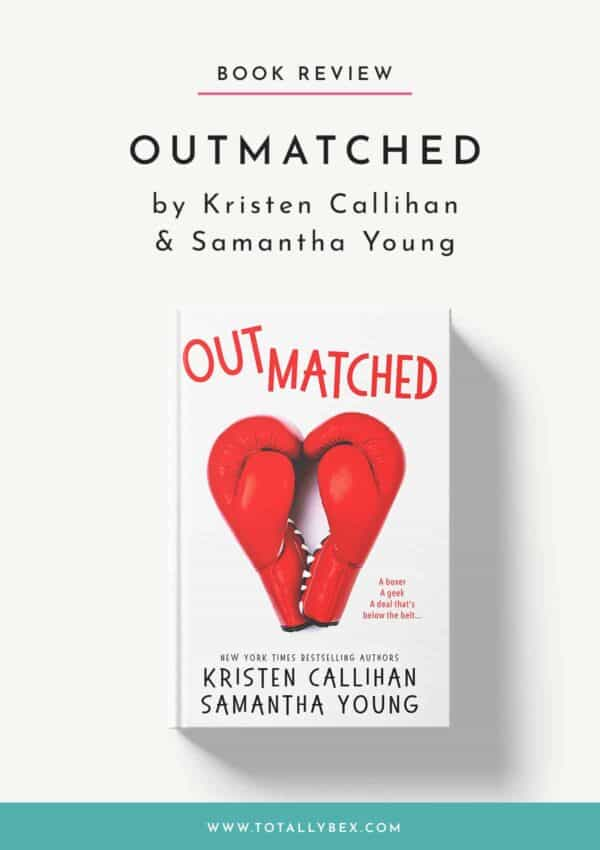 Outmatched by Kristen Callihan and Samantha Young – An Awesome Writing Duo!