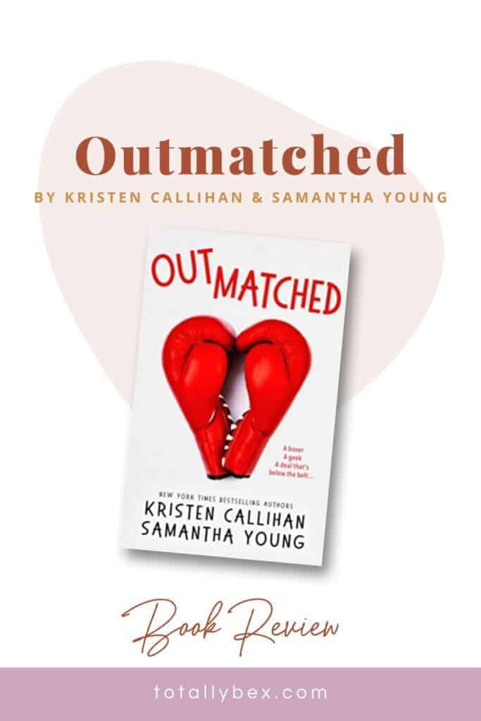 Outmatched by Kristen Callihan and Samantha Young is a slow-burning sports romance between a fake boyfriend and a sassy heroine by an awesome writing duo!