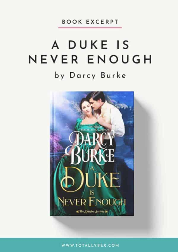 A Duke is Never Enough by Darcy Burke-Book Excerpt