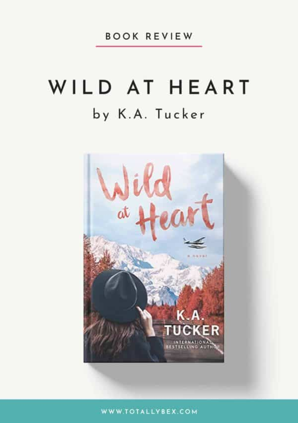 Wild at Heart by K.A. Tucker – An Incredible Sequel!