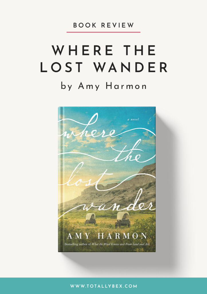 Where the Lost Wander by Amy Harmon-Book Review