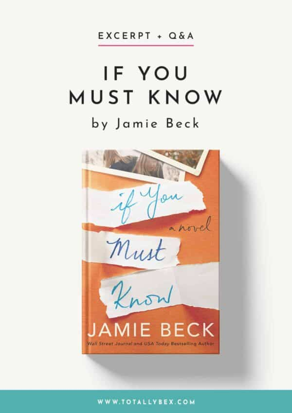 If You Must Know by Jamie Beck-Q&A+Excerpt