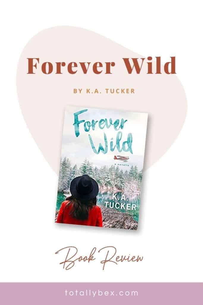 Forever Wild by K.A. Tucker-pinterest