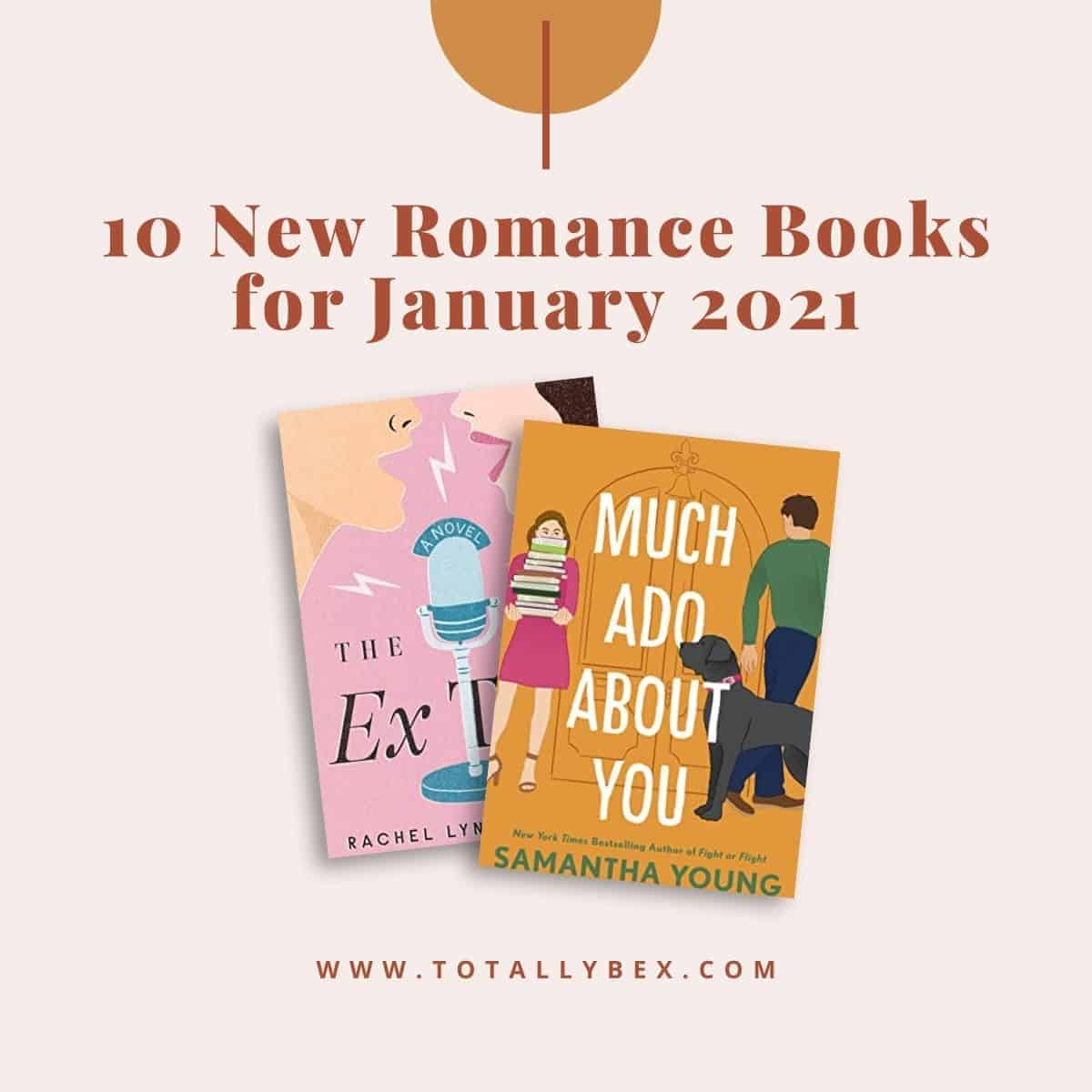 10 New Romance Books for January 2021 is a curated list of contemporary romance novels, historical romance novels, and slow burn romance books releasing in January 2021