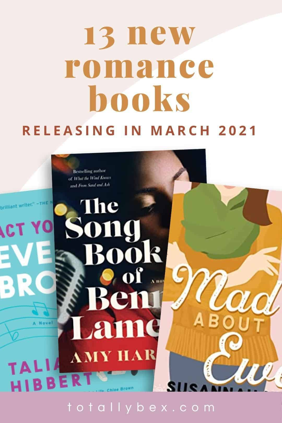 13 New Romance Books for March 2021 is a curated list of contemporary romance novels, historical romance novels, and slow burn romance books