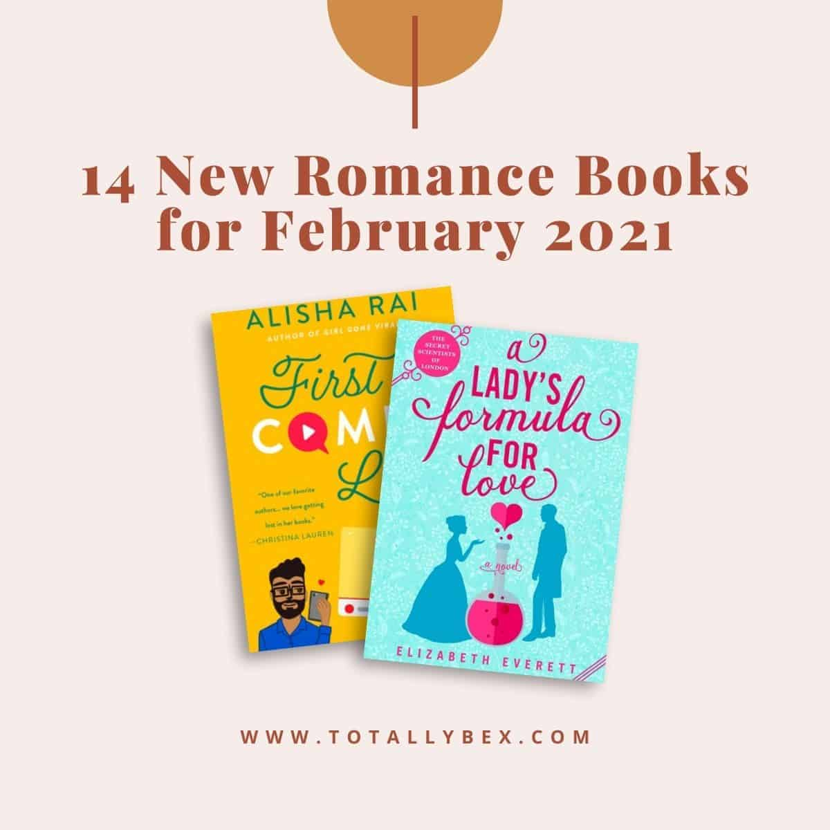 14 New Romance Books for February 2021 is a curated list of contemporary romance novels, historical romance novels, and slow burn romance books releasing in February 2021